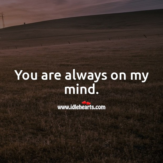 You are always on my mind. Thinking of You Messages Image
