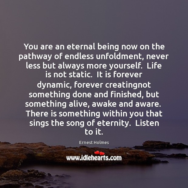 Image, You are an eternal being now on the pathway of endless unfoldment,