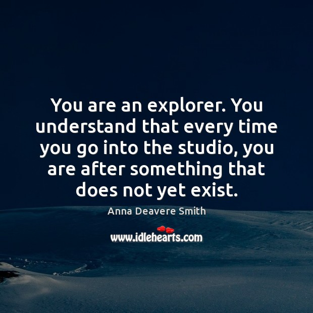 Image, You are an explorer. You understand that every time you go into