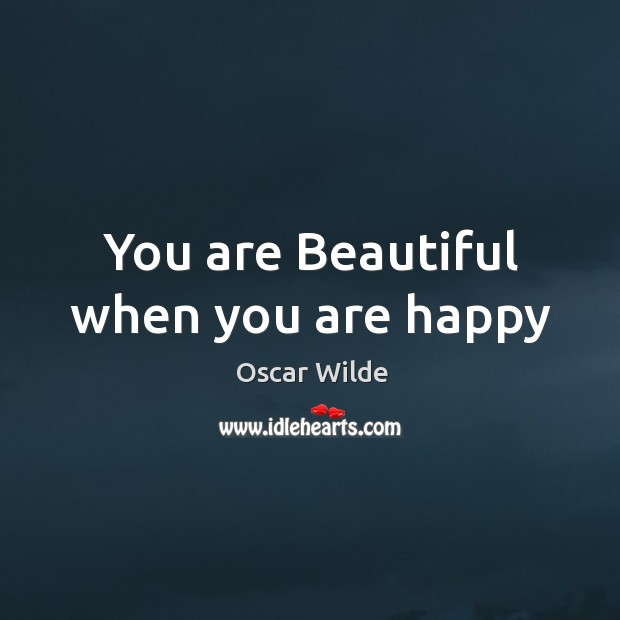 Image, You are Beautiful when you are happy