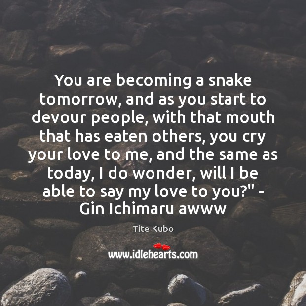 Image, You are becoming a snake tomorrow, and as you start to devour