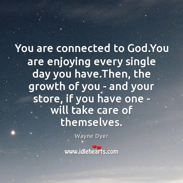 Image, You are connected to God.You are enjoying every single day you