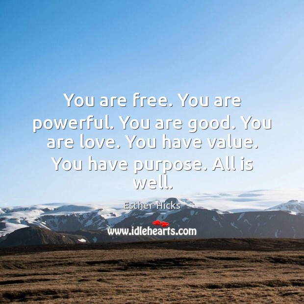 Image, You are free. You are powerful. You are good. You are love.
