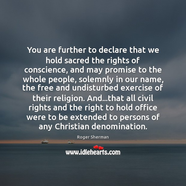 You are further to declare that we hold sacred the rights of Image