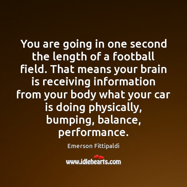You are going in one second the length of a football field. Car Quotes Image