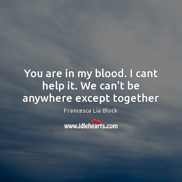 Picture Quote by Francesca Lia Block