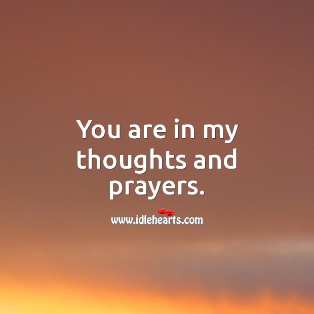 You are in my thoughts and prayers. Thinking of You Messages Image