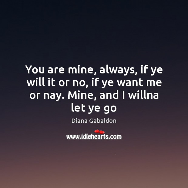 Image, You are mine, always, if ye will it or no, if ye