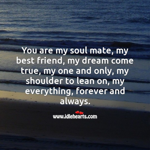 You are my everything, forever and always. Best Friend Quotes Image