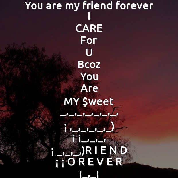 Image, You are my friend forever  I care for u