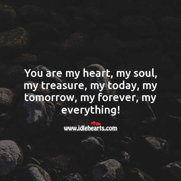Image, You are my heart, my soul, my treasure