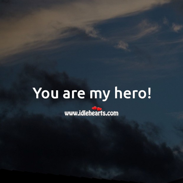 You are my hero! Father's Day Messages Image