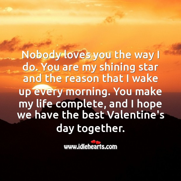 You are my shining star and the reason that I wake up every morning. Valentine's Day Quotes Image