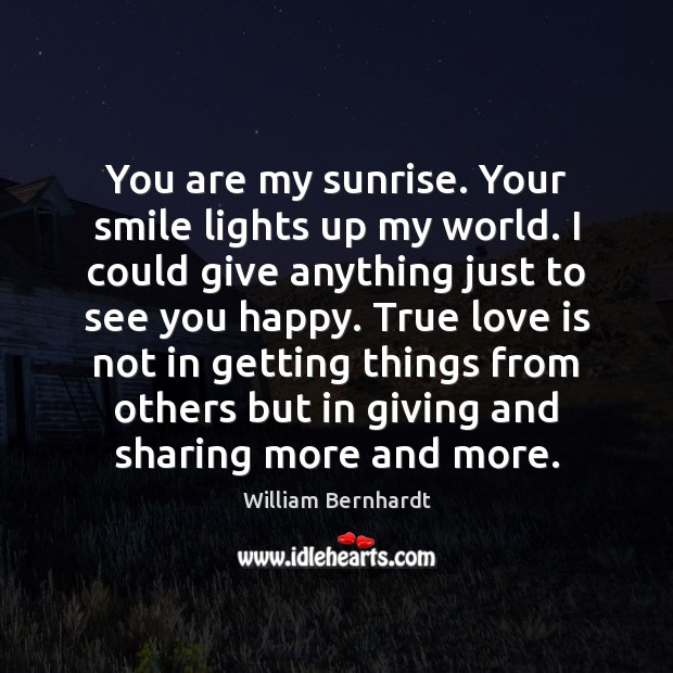 You are my sunrise. Your smile lights up my world. I could Image