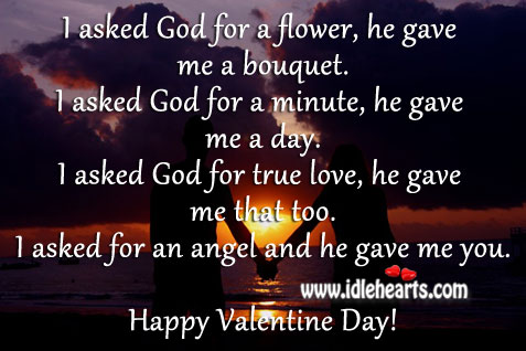 I asked God for true love, he gave me you. My love. Valentine's Day Image