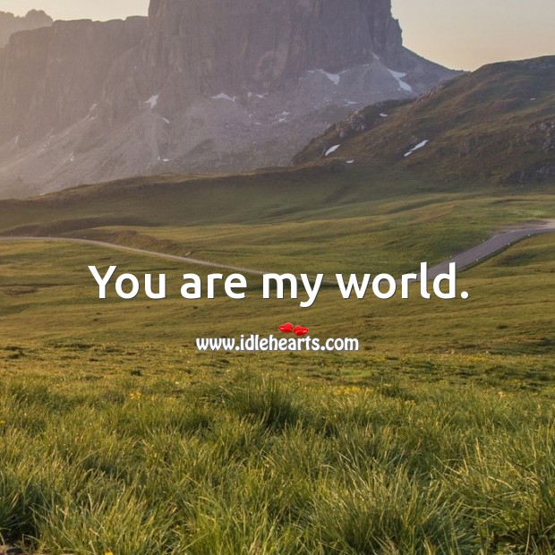 You are my world. Flirty Quotes Image