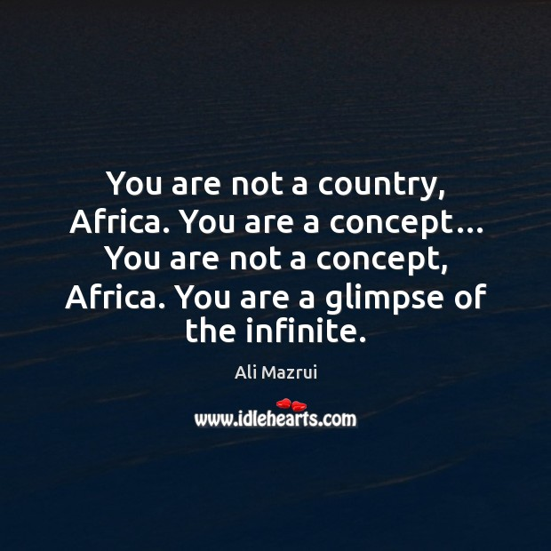 Image, You are not a country, Africa. You are a concept… You are