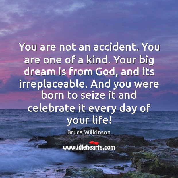 Image, You are not an accident. You are one of a kind. Your