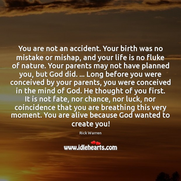 You are not an accident. Your birth was no mistake or mishap, Thought of You Quotes Image