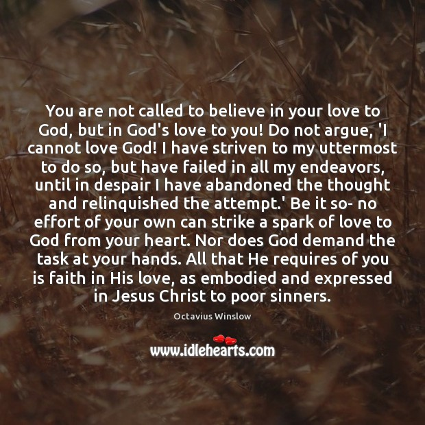 You are not called to believe in your love to God, but Image