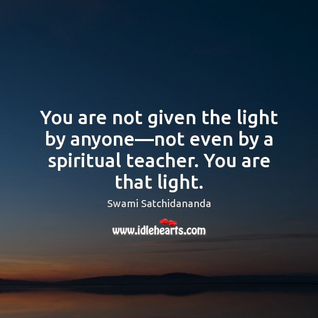 You are not given the light by anyone—not even by a Image