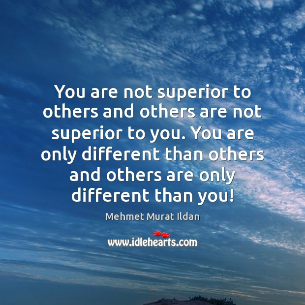 Image, You are not superior to others and others are not superior to