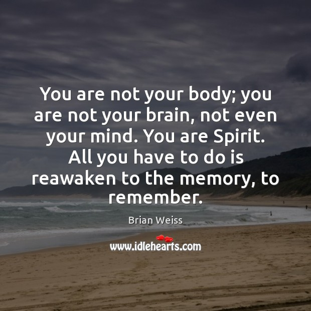 Image, You are not your body; you are not your brain, not even