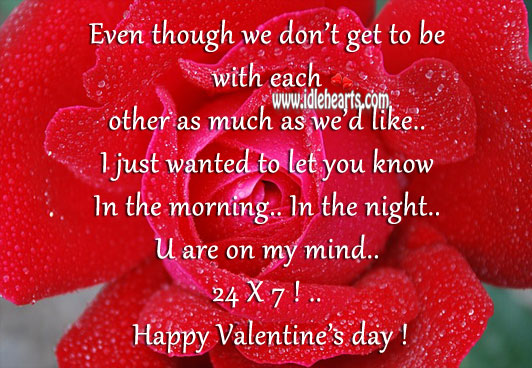 You are on my mind 24×7! happy valentine's day! Valentine's Day Messages Image
