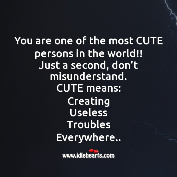 You are one of the most cute persons in the world!! Fool's Day Messages Image