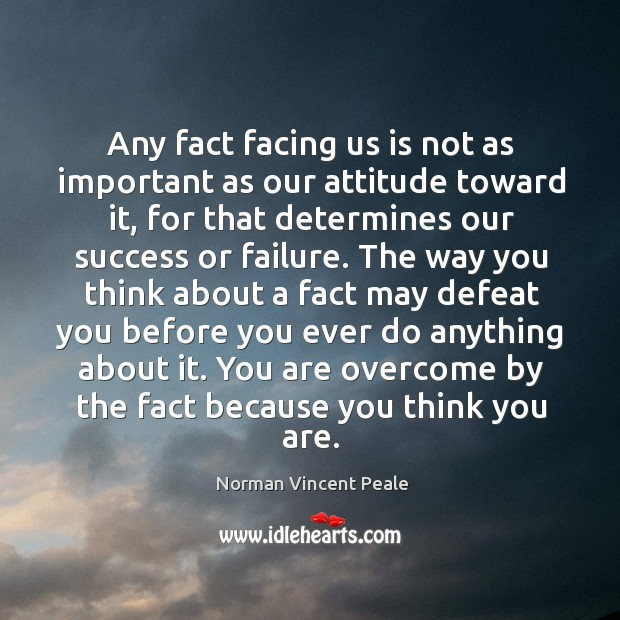 You are overcome by the fact because you think you are. Image