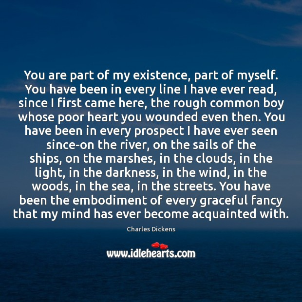 Image, You are part of my existence, part of myself. You have been