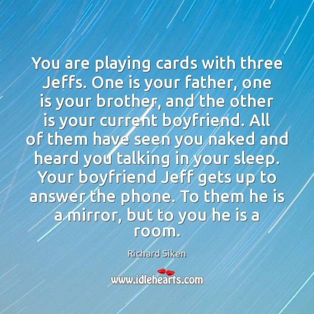 You are playing cards with three Jeffs. One is your father, one Image