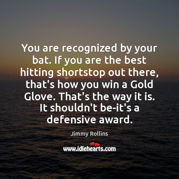 You are recognized by your bat. If you are the best hitting Image