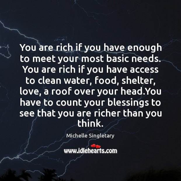 You are rich if you have enough to meet your most basic Blessings Quotes Image