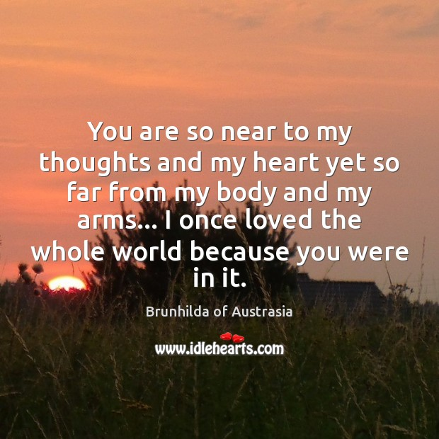Image, You are so near to my thoughts and my heart yet so