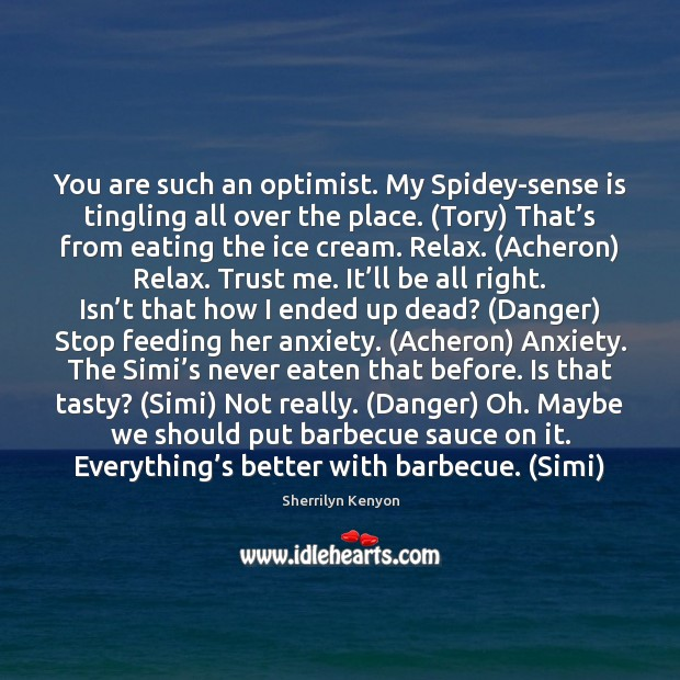 Image, You are such an optimist. My Spidey-sense is tingling all over the