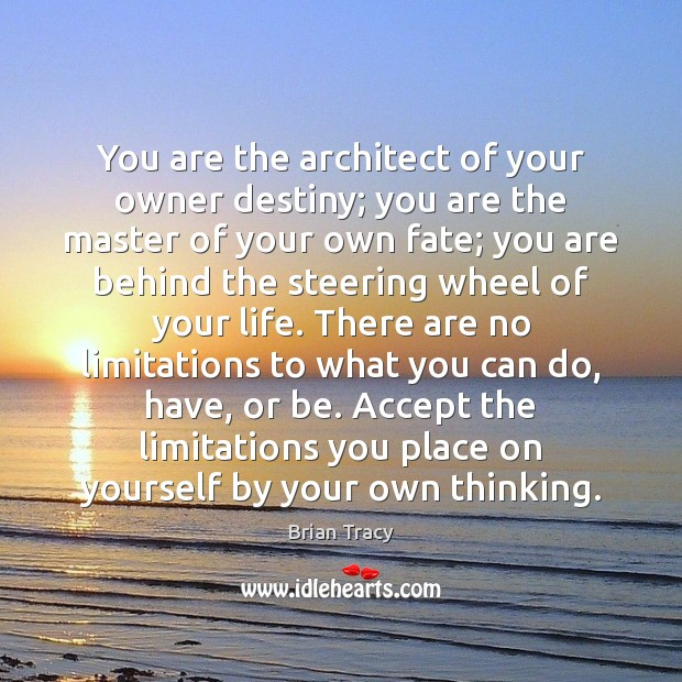 You are the architect of your owner destiny; you are the master Image
