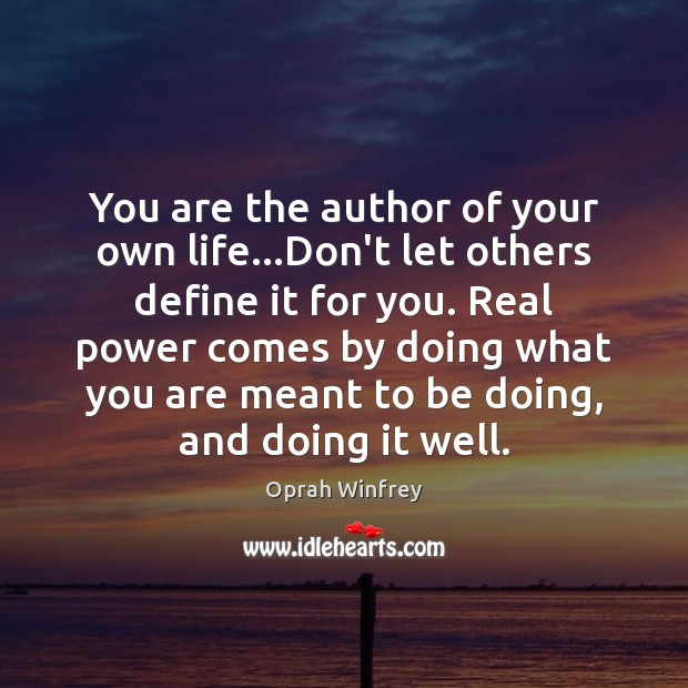 You are the author of your own life…Don't let others define Image