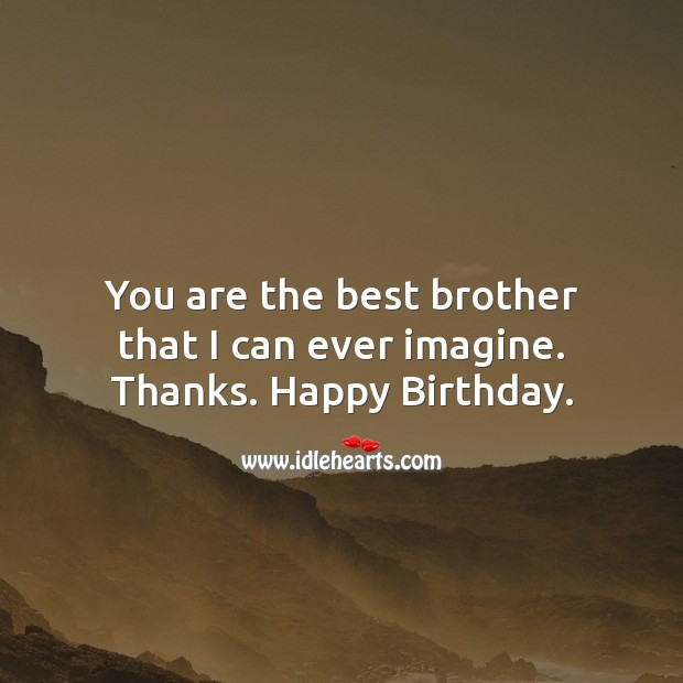 Image, You are the best brother that I can ever imagine. Thanks.
