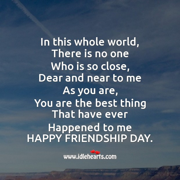 You are the best thing that have ever happened to me Friendship Day Messages Image