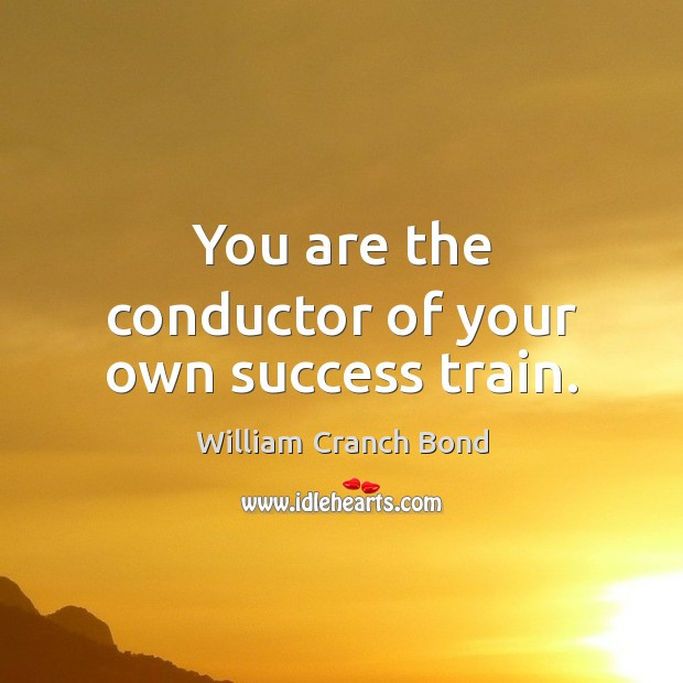You are the conductor of your own success train. Image