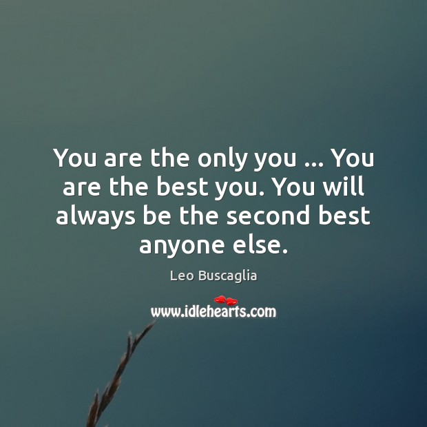Image, You are the only you … You are the best you. You will