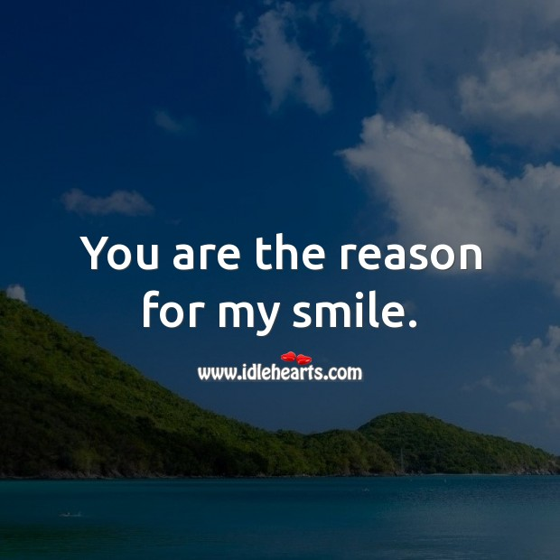 You are the reason for my smile. Romantic Messages Image