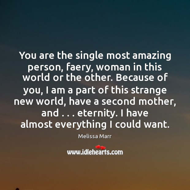 Image, You are the single most amazing person, faery, woman in this world