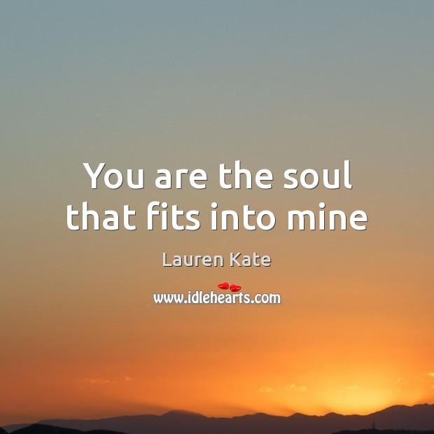 Image, You are the soul that fits into mine