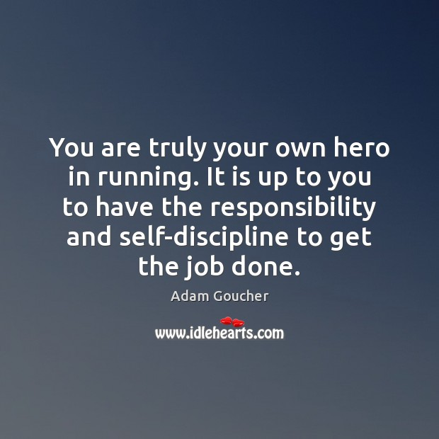 Image, You are truly your own hero in running. It is up to