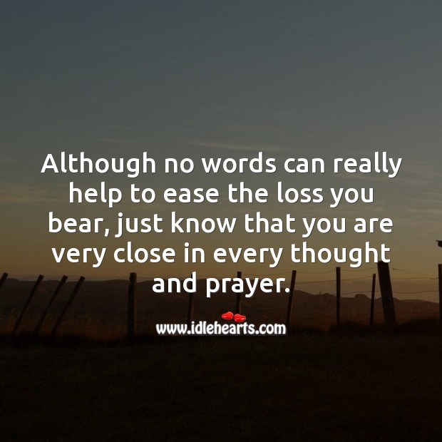 You are very close in every thought and prayer. Sympathy Quotes Image