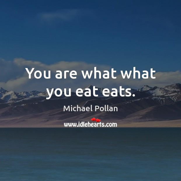 You are what what you eat eats. Image