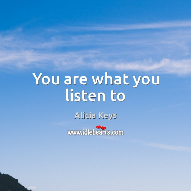 Image, You are what you listen to