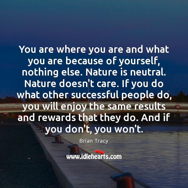 You are where you are and what you are because of yourself, Image